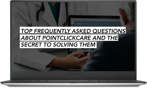 top frequently asked questions about pointclickcare and the secret to solving them